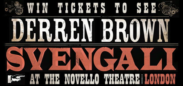 You can win tickets to see Derren Brown - Svengali